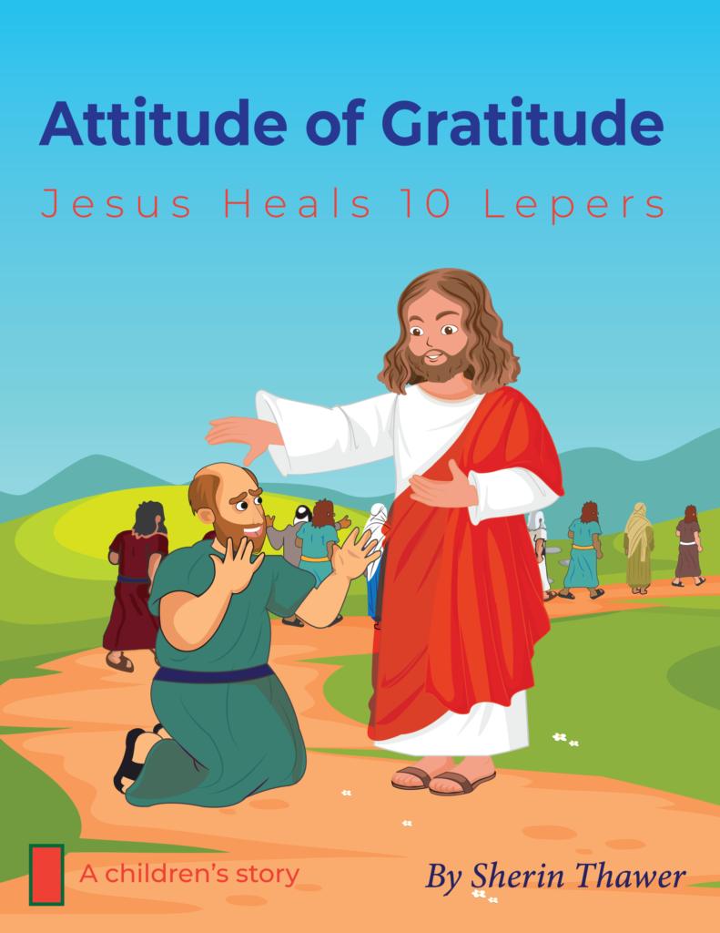 Sherin Thawer Attitude of Gratitude Jesus Heals 10 Lepers Children's Book